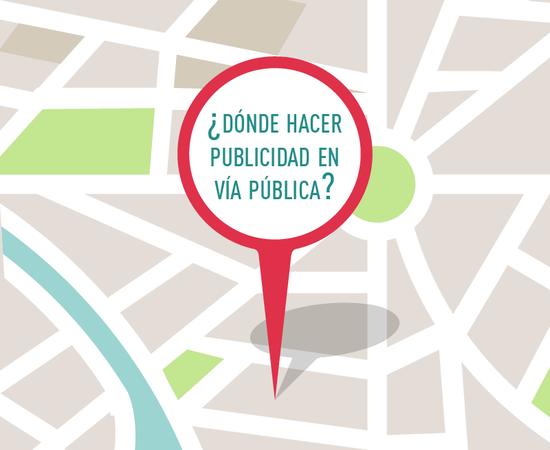 ¿Dónde hacer publicidad en vía pública según tu objetivo?